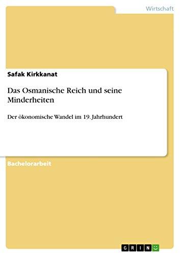 Das Osmanische Reich und seine Minderheiten: Der ökonomische Wandel im 19. Jahrhundert (German Edition)