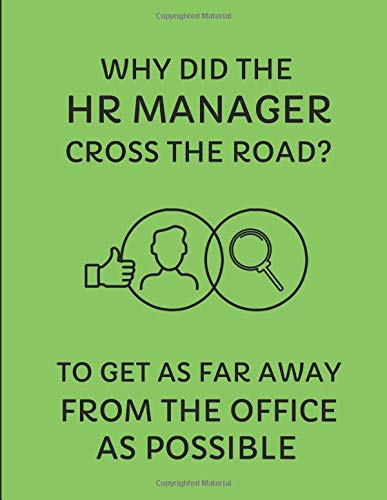 Why Did The HR Manager Cross The Road? To Get As Far Away ...