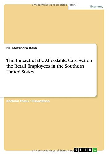 The Impact of the Affordable Care Act on the Retail Employees in the Southern United States pdf epub