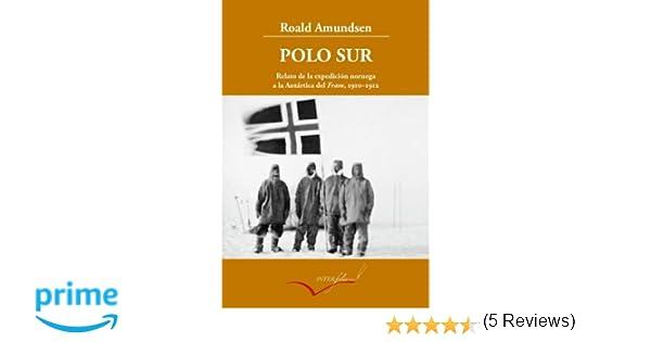 Polo Sur ampliado: Relato de la expedición noruega a la Antártica ...
