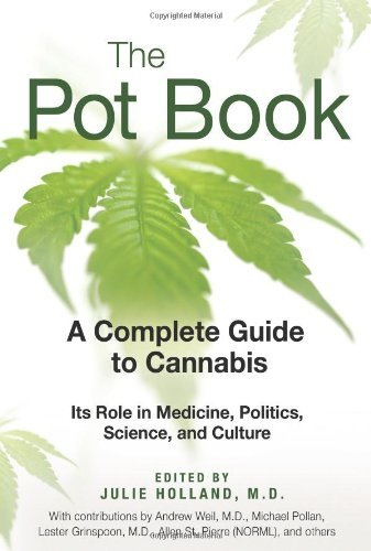 Pot Book: A Complete Guide to the Risks and Benefits of Cannabis by M.D. Julie Holland (1-Nov-2010) Paperback