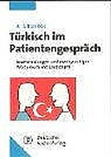 Türkisch im Patientengespräch: Begriffe, Redewendungen, zweisprachiges Wörterbuch mit Lautschrift