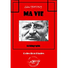 Ma vie: Autobiographie (édition intégrale) (Littérature socialiste et anarchiste) (French Edition)