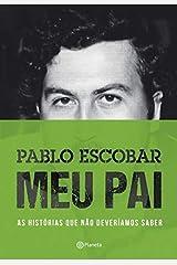 Pablo Escobar. Meu Pai (Em Portuguese do Brasil) Paperback