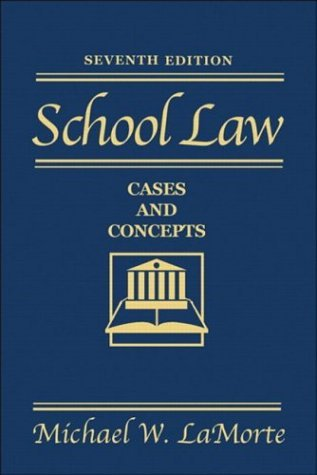 School Law: Cases and Concepts (7th Edition) by Michael W. LaMorte (2001-06-15)