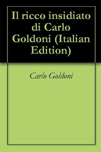 Ricco Collection - Il ricco insidiato di Carlo Goldoni (Italian Edition)