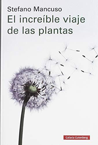 El increíble viaje de las plantas (Rústica Ensayo) por Stefano Mancuso,Paradela López, David
