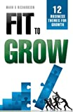 img - for Fit to Grow: 12 Business Themes For Growth book / textbook / text book