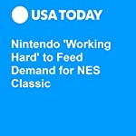 Nintendo 'Working Hard' to Feed Demand for NES Classic | Brett Molina