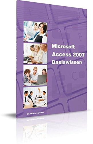 Access 2007 : Das Lernbuch für Acess-Einsteiger Taschenbuch – 1. November 2008 Christian Bildner BILDNER Verlag GmbH 3832800247 Access 2007; Einführung