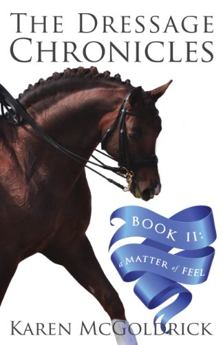 !B.E.S.T A Matter of Feel: Book II of The Dressage Chronicles [P.P.T]