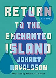 Return to the Enchanted Island: A Novel (English Edition)