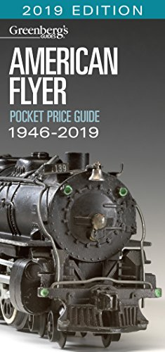 - American Flyer Trains Pocket Price Guide 1946-2019 (Greenberg's Guides)