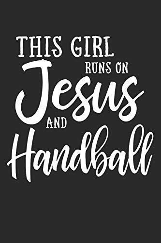 This Girl Runs On Jesus And Handball: Journal, Notebook por N. D.