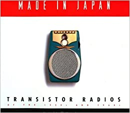 Made in Japan: Transistor Radios of the 1950s and 1960s ...