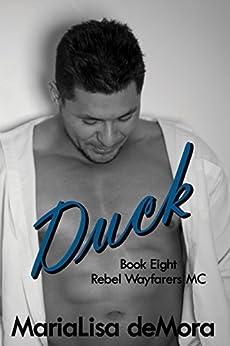Duck (Rebel Wayfarers MC Book 8) by [deMora, MariaLisa]