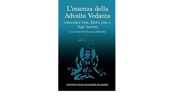 LEssenza della Advaita Vedanta: Ashtavakra Gita, Yoga ...
