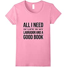 All I Need In Life Is My Labrador And A Good Book T-Shirt
