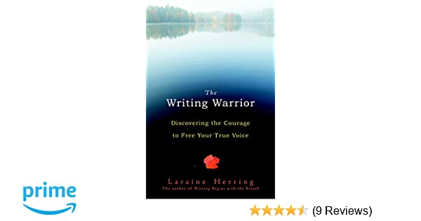 Amazon The Writing Warrior Discovering The Courage To Free