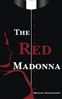 The Red Madonna by [Shaughnessy, Michael]