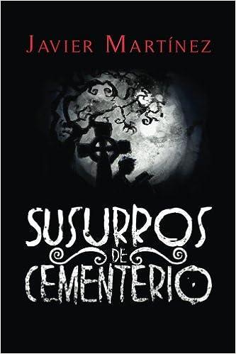 Susurros de Cementerio: Cuentos de terror en doscientas palabras: Amazon.es: Javier Martinez, Dr Damian G. Ponce: Libros