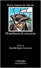 El sombrero de tres picos (Letras Hispánicas): Amazon.es: Alarcón Ariza, Pedro Antonio de: Libros