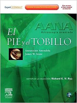 Aana. Artroscopia Avanzada. El Pie Y El Tobillo por A. Amendola epub