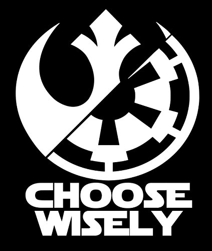 UR Impressions Choose Wisely Rebel Alliance or Galactic Empire Star Wars Decal Vinyl Sticker Cars Trucks SUV Vans Walls Laptop|WHITE|5.5 X 4.4 Inch|URI239