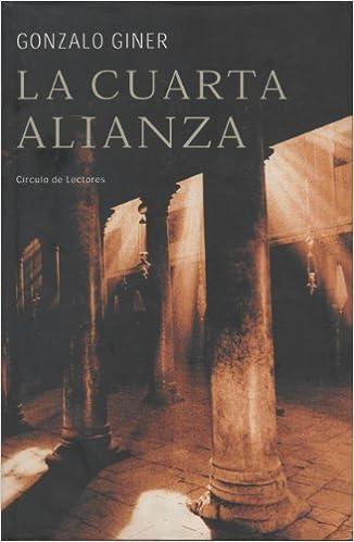La Cuarta Alianza: Amazon.es: Gonzalo Giner: Libros