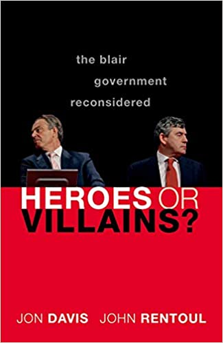 Image result for The Blair Government Reconsidered. Heroes or Villains?
