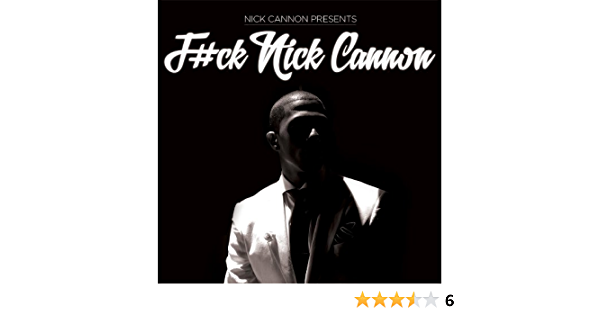 F Ck Nick Cannon Cannon Nick Movies Tv
