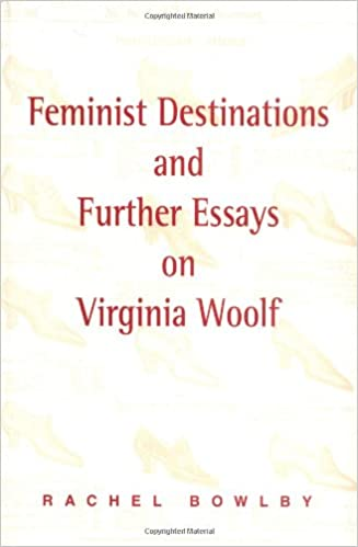 feminist destinations and further essays on virginia woolf amazon  feminist destinations and further essays on virginia woolf amazon co uk rachel bowlby 9780748608201 books