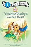img - for Princess Charity's Golden Heart (I Can Read! / Princess Parables) book / textbook / text book