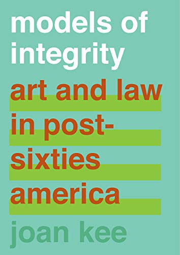 Pdf Law Models of Integrity: Art and Law in Post-Sixties America
