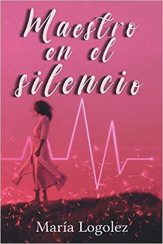 Book's Cover of Maestro en el silencio (Español) Tapa blanda – 7 septiembre 2020