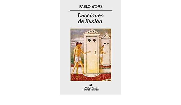 Lecciones de ilusión (Narrativas hispánicas): Amazon.es: dOrs ...