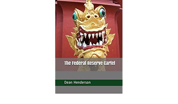 The Federal Reserve Cartel (English Edition) eBook: Dean ...