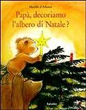 Papa, decoriamo l'albero di Natale?