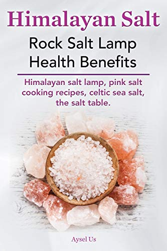Himalayan Salt. Rock Salt Lamp Health