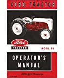 1948 1949 1950 1951 1952 Ford 8N Tractor Owners Manual User Guide Reference Operator Book Fuses Fluids