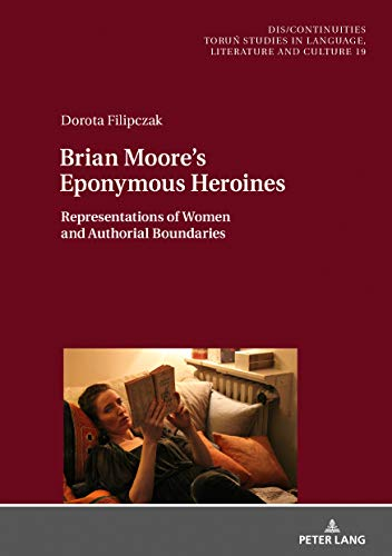 Brian Moore's Eponymous Heroines: Representations of Women and Authorial Boundaries
