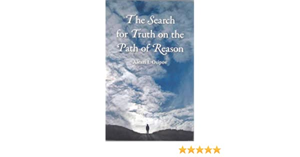 The Search for Truth on the Path of Reason