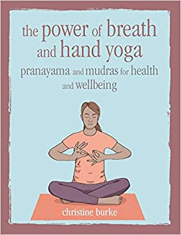 Power of Breath and Hand Yoga: Pranayama and mudras for ...