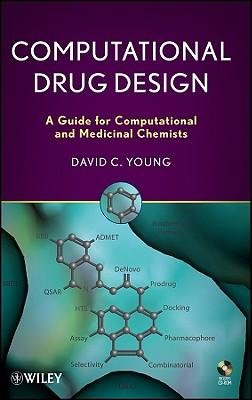[(Computational Drug Design: A Guide for Computational and Medicinal Chemists)] [Author: D. C. Young] published on (March, 2009) pdf