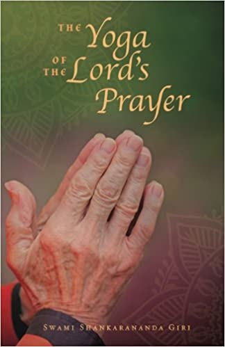The Yoga of the Lords Prayer: Amazon.es: Swami ...