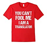 Mens T-Shirt Funny Fun You Can't Fool Me I Am Translator 2XL Red