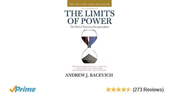 Amazon the limits of power the end of american exceptionalism amazon the limits of power the end of american exceptionalism american empire project 9780805090161 andrew j bacevich books fandeluxe Choice Image