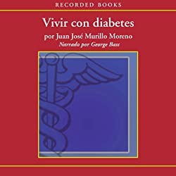 Vivir con diabetes [Living With Diabetes (Texto Completo)]