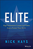 Elite: High Performance Lessons and Habits from a Former Navy SEAL