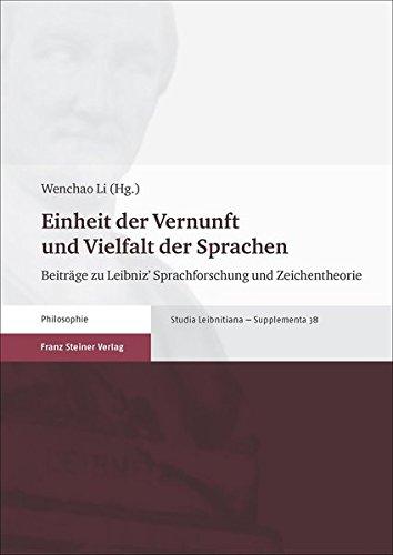 Einheit der Vernunft und Vielfalt der Sprachen: Beitrage zu Leibniz' Sprachforschung und Zeichentheorie (German Edition)
